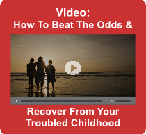 How To Beat The Odds and Recover From Your Troubled Childhood - Video