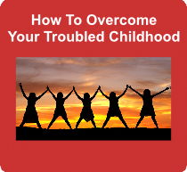 How To Overcome Your Troubled Childhood eBook