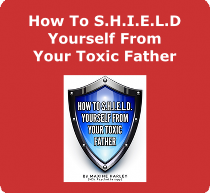 How to shield yourself from your toxic father ebook