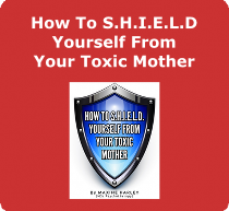 How to shield yourself from your toxic mother ebook